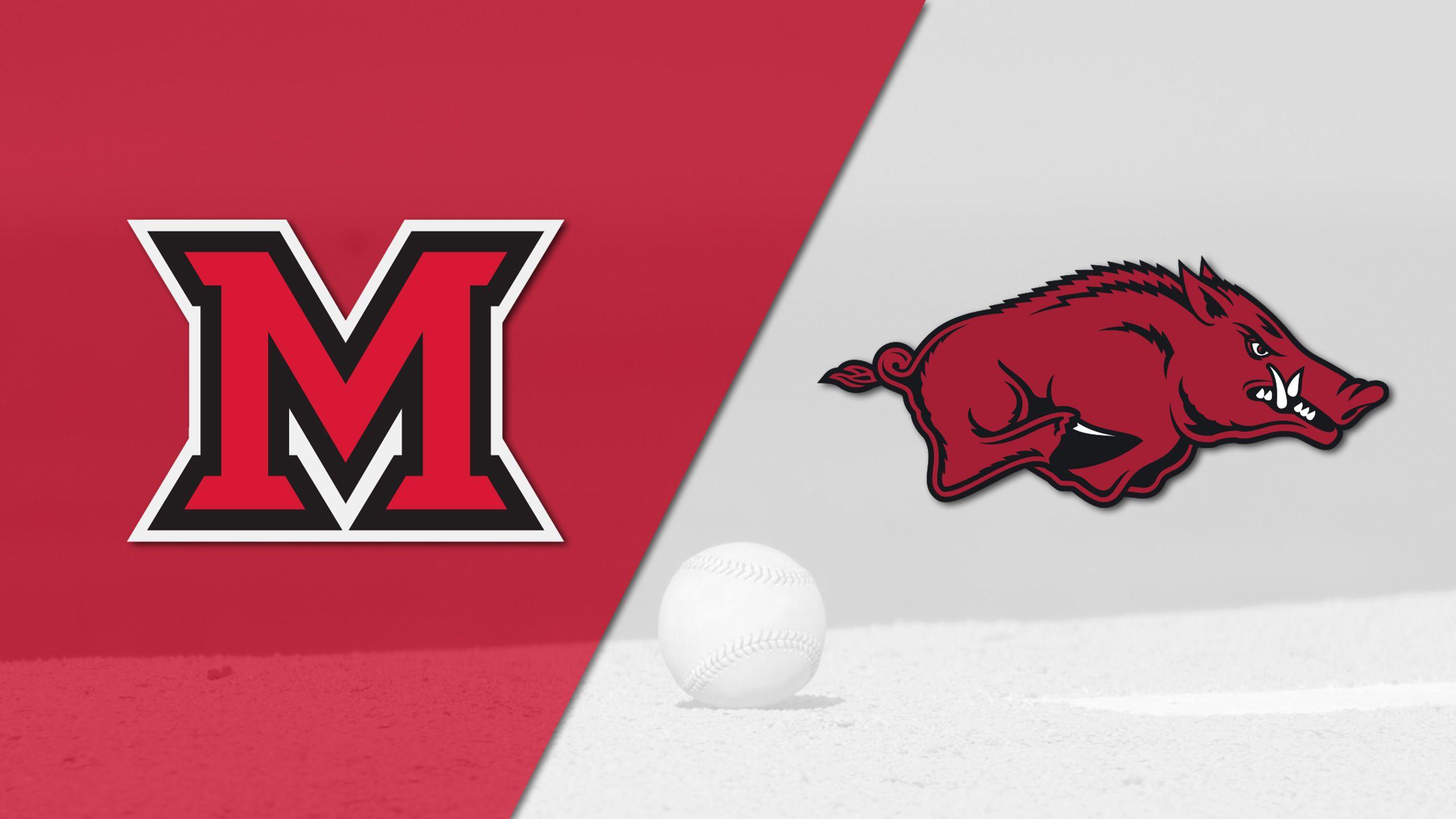 Miami (OH) vs. Arkansas (Baseball)
