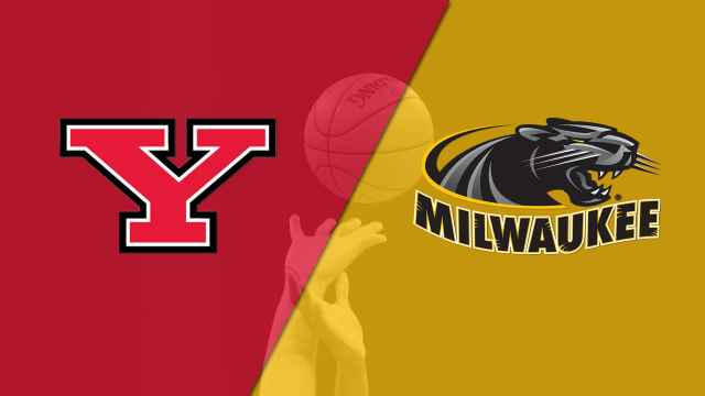 Youngstown State vs. Milwaukee (M Basketball)
