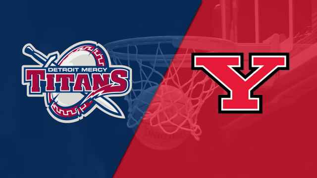Detroit Mercy vs. Youngstown State (M Basketball)