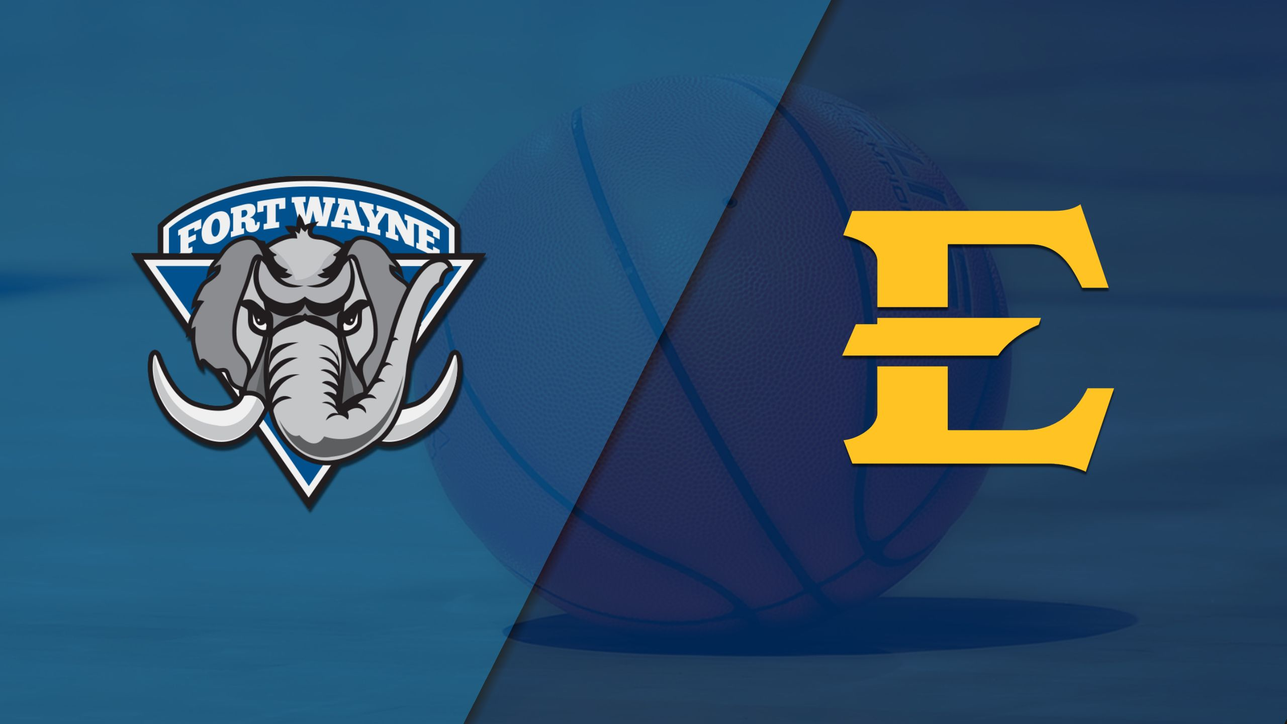 Fort Wayne vs. East Tennessee State (M Basketball)