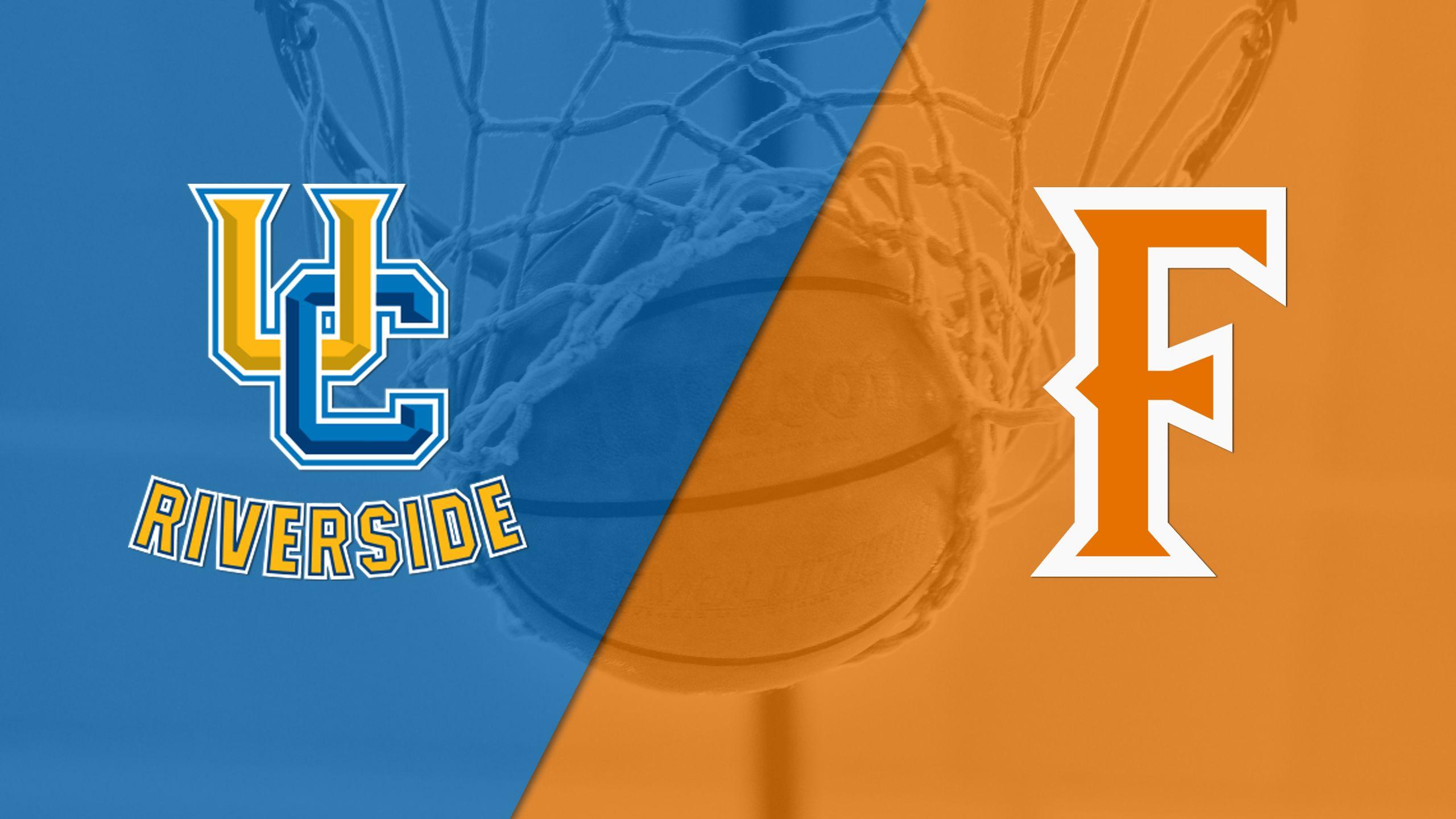 UC Riverside vs. Cal State Fullerton (M Basketball)