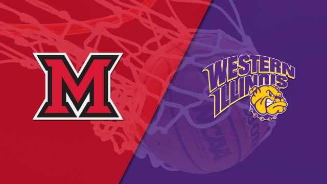 Miami (OH) vs. Western Illinois (M Basketball)