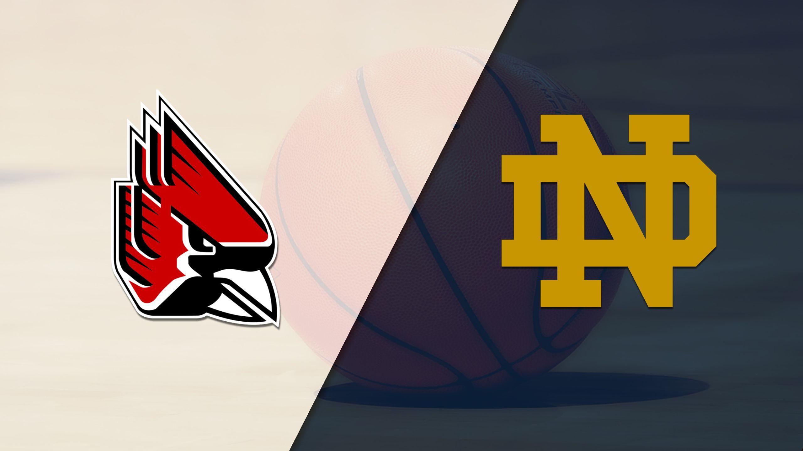 Ball State vs. #9 Notre Dame (M Basketball)