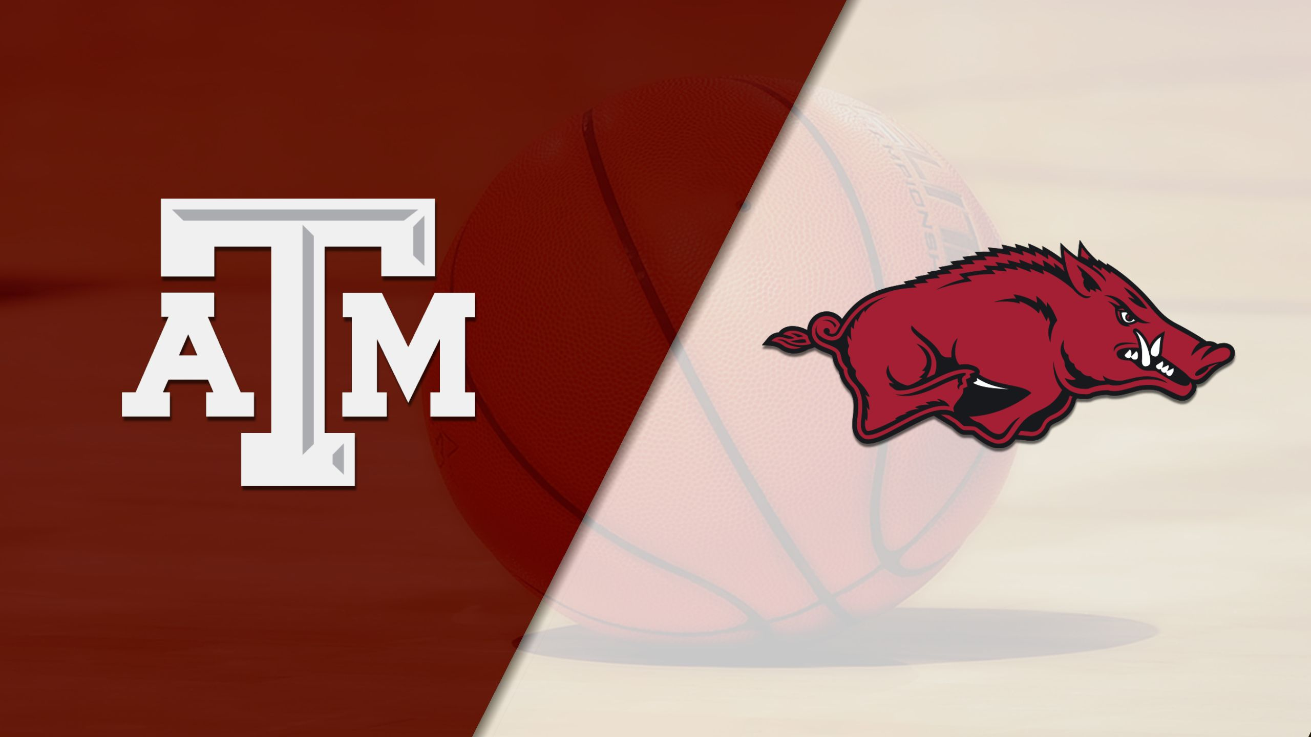 #21 Texas A&M vs. Arkansas (M Basketball)