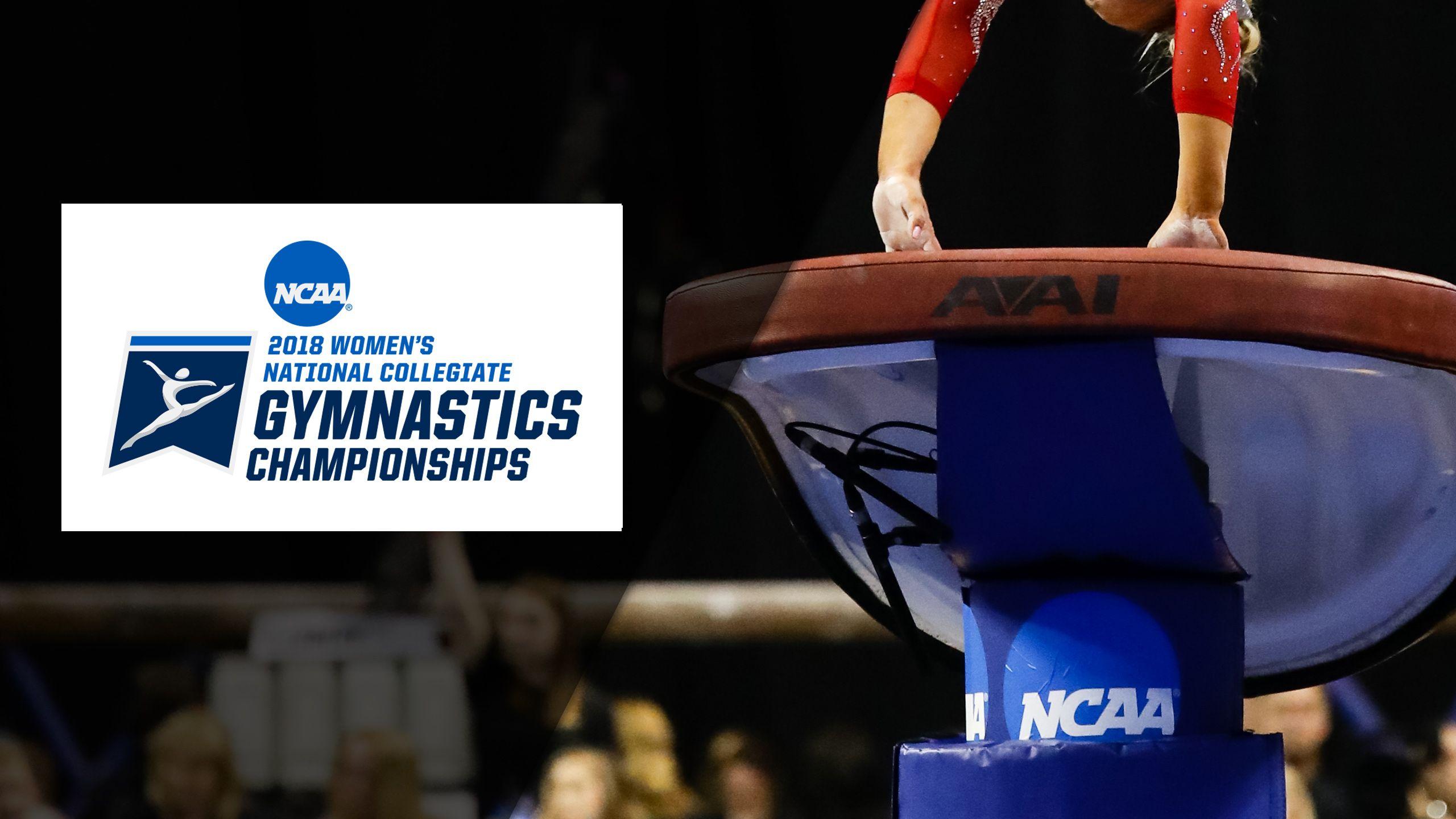 Vault Cam - 2018 NCAA Women's Gymnastics Championships (Semifinal #1)