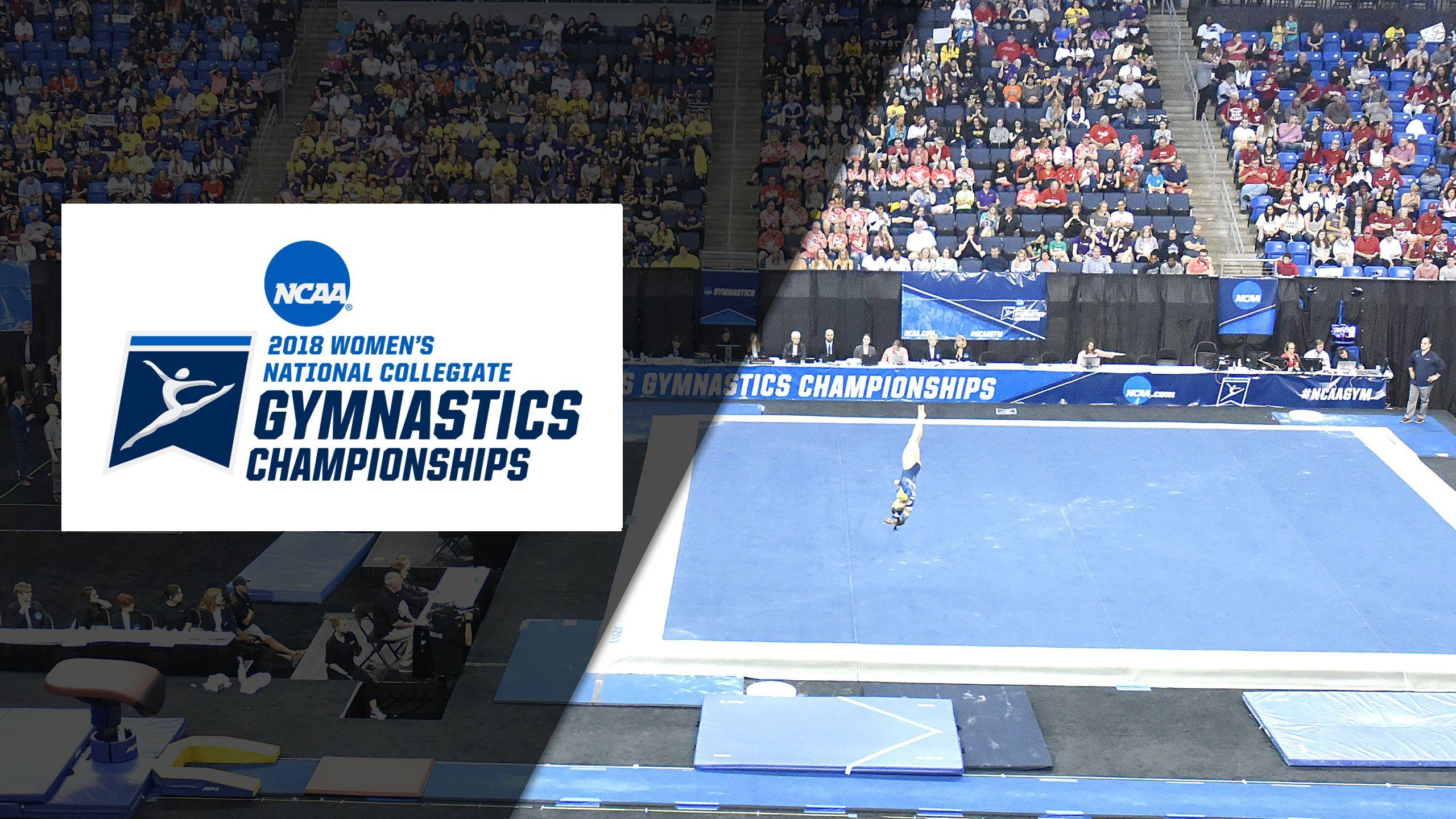 Floor Cam - 2018 NCAA Women's Gymnastics Championships (Semifinal #1)