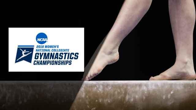 Beam Cam - 2018 NCAA Women's Gymnastics Championships (Super Six Team Finals)