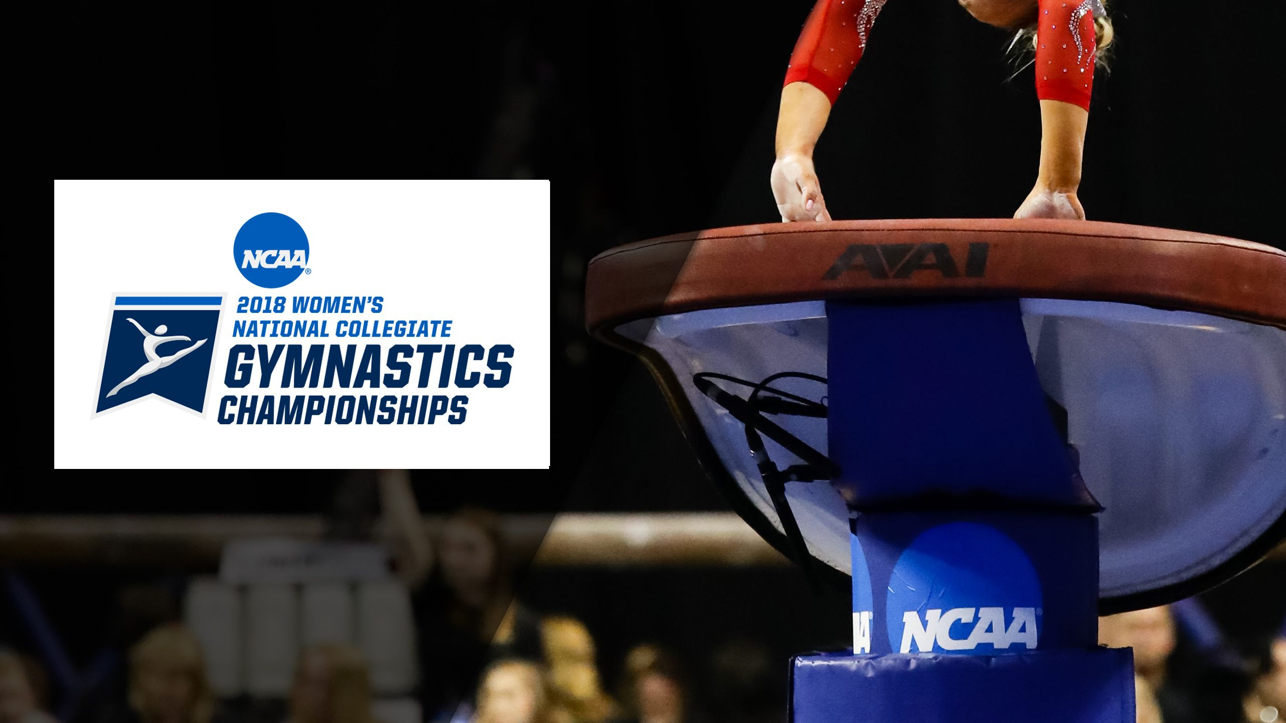 Vault Cam - 2018 NCAA Women's Gymnastics Championships (Super Six Team Finals)