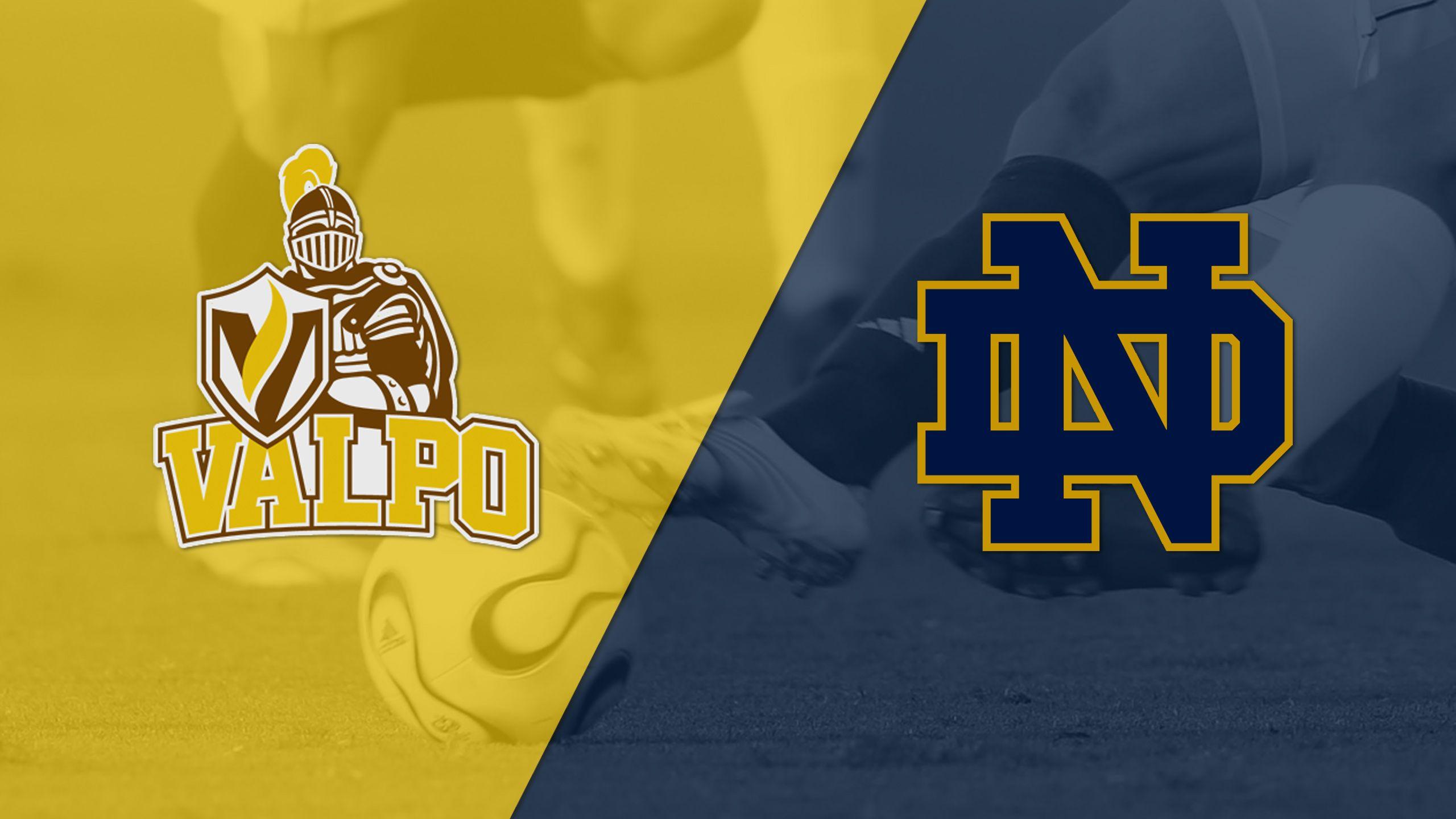 Valparaiso vs. #10 Notre Dame (M Soccer)