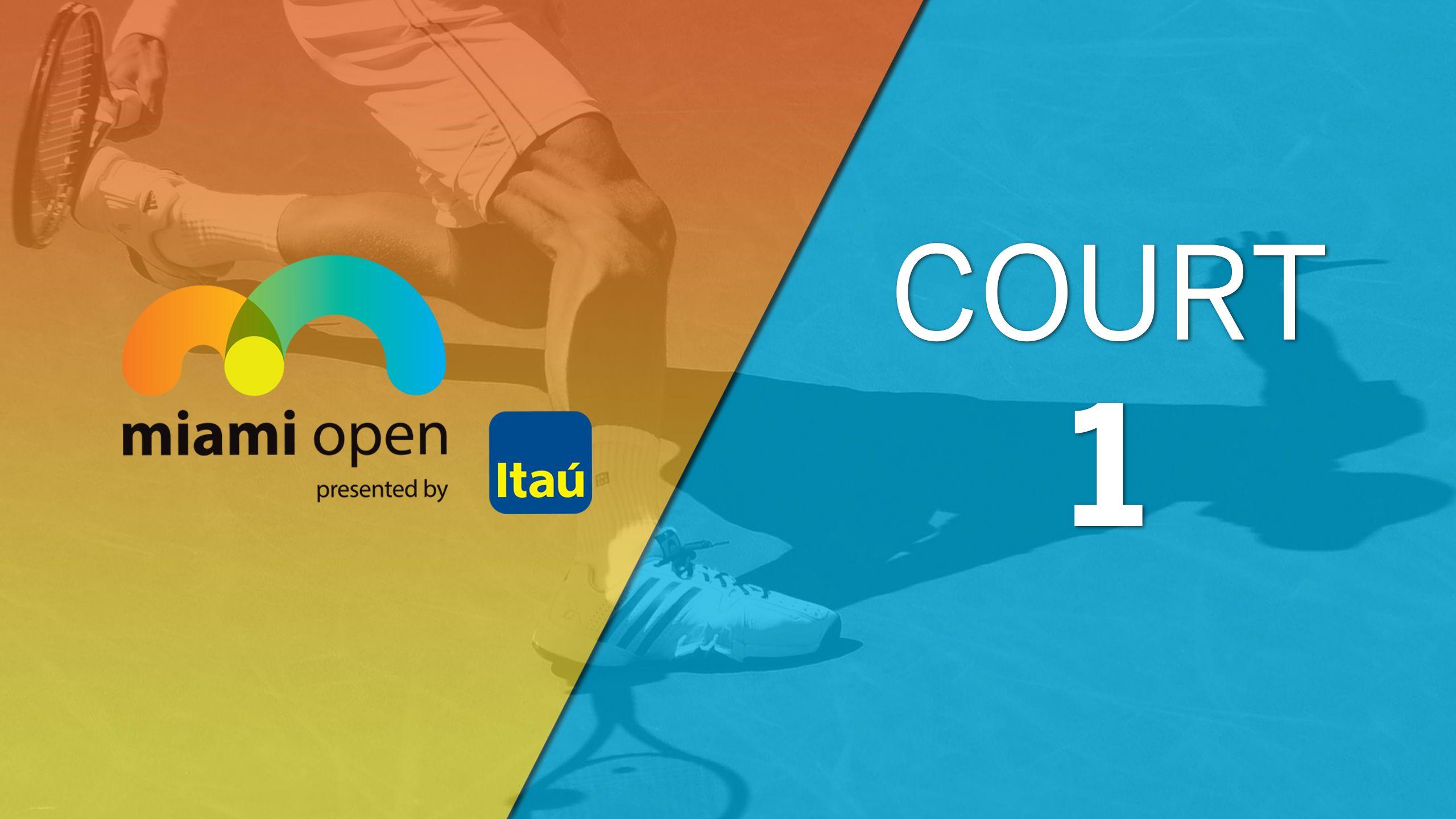 Miami Open - Court 1 (First Round)