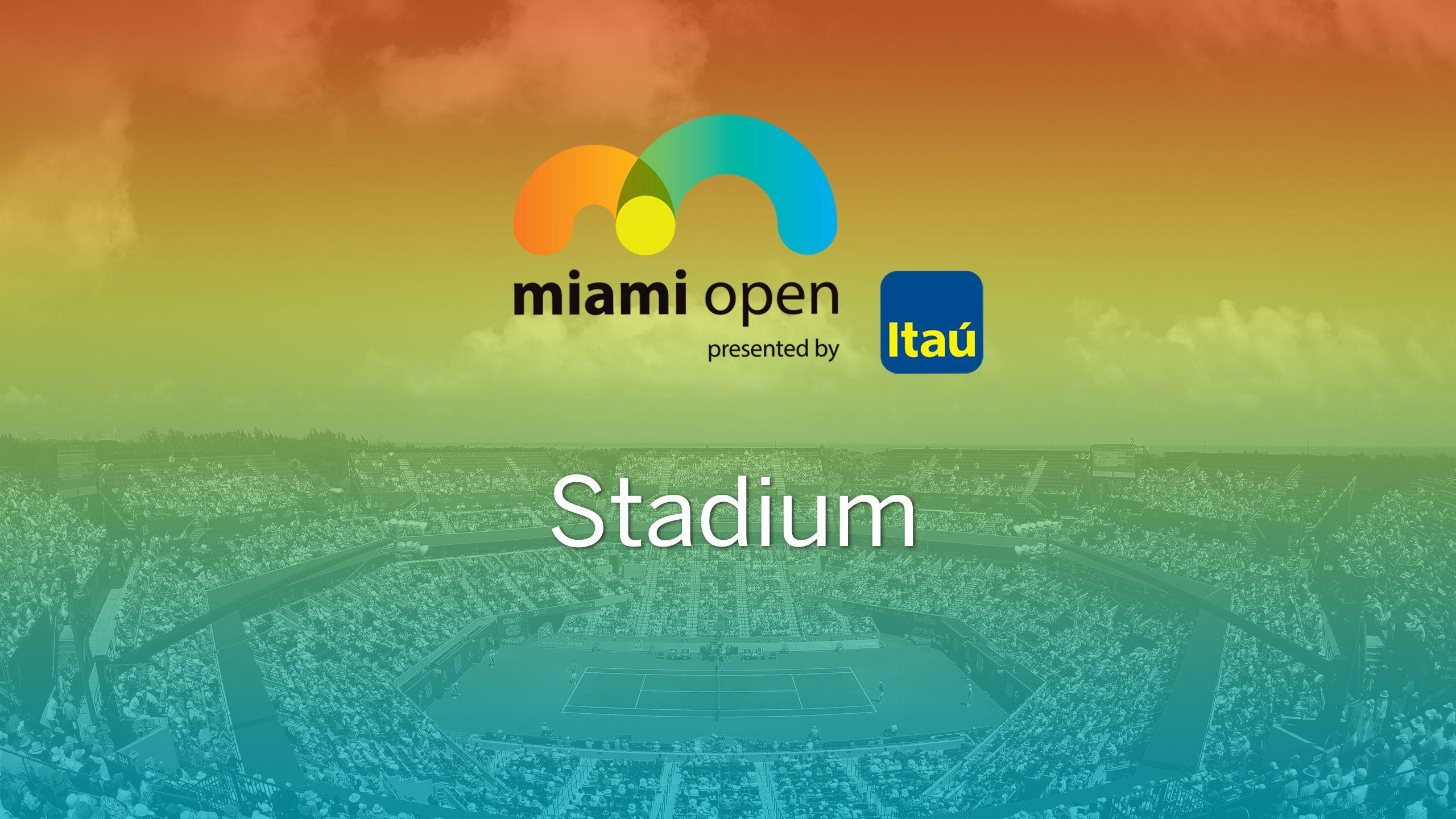 Miami Open - Stadium (First Round)
