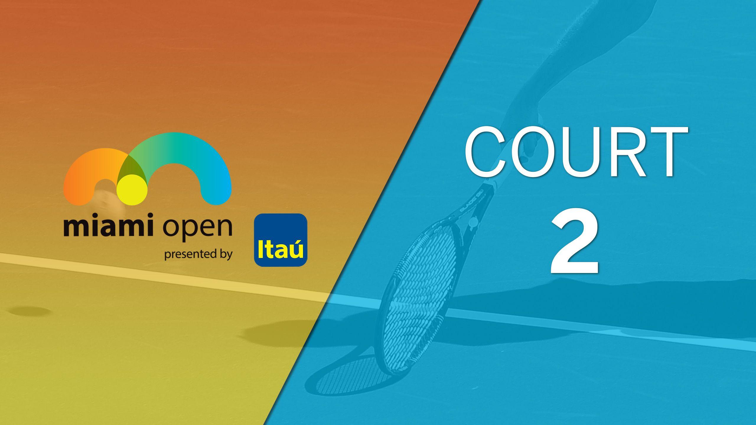 Miami Open - Court 2 (Second Round)