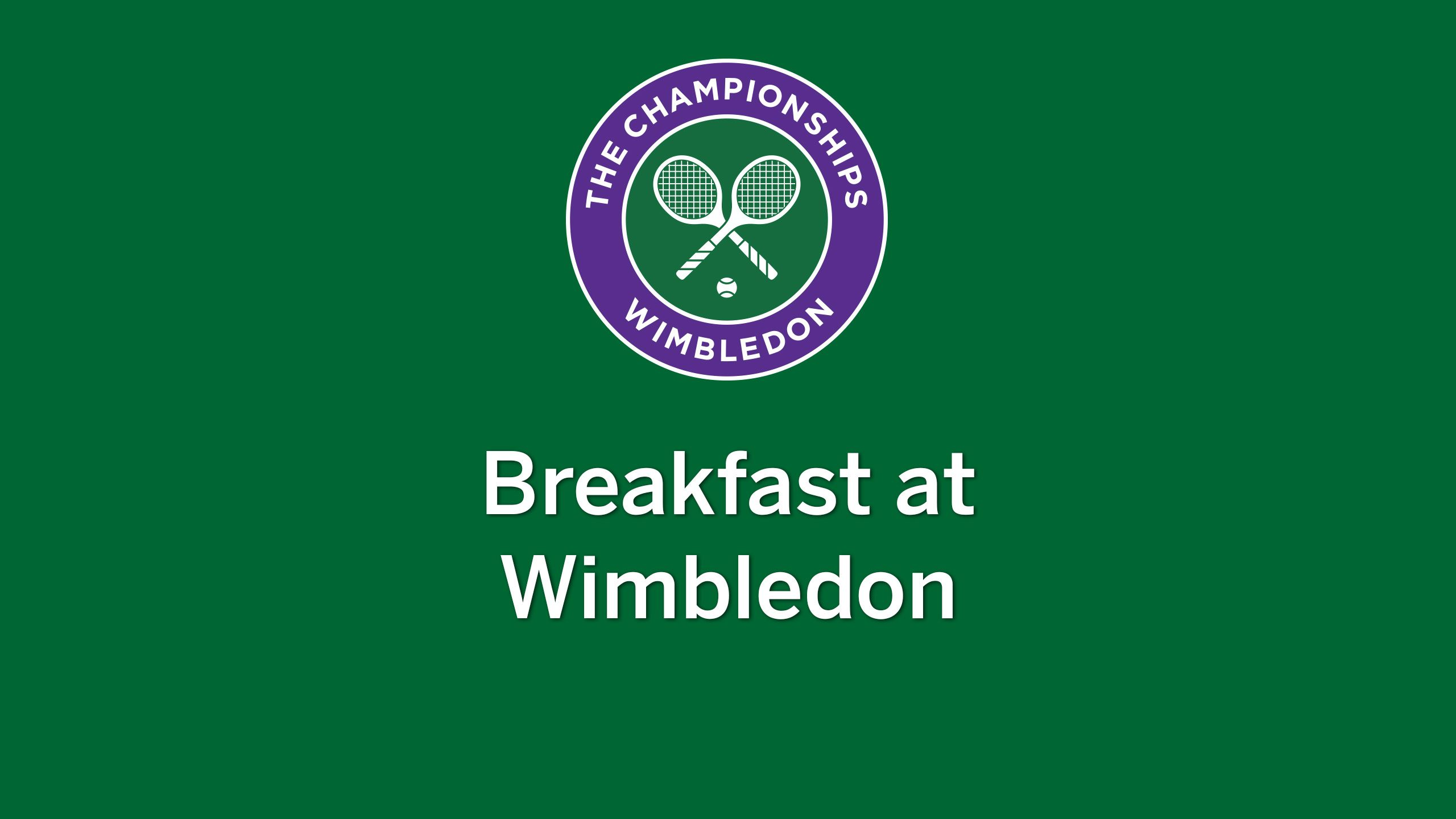 Breakfast at Wimbledon, presented by Panera Bread