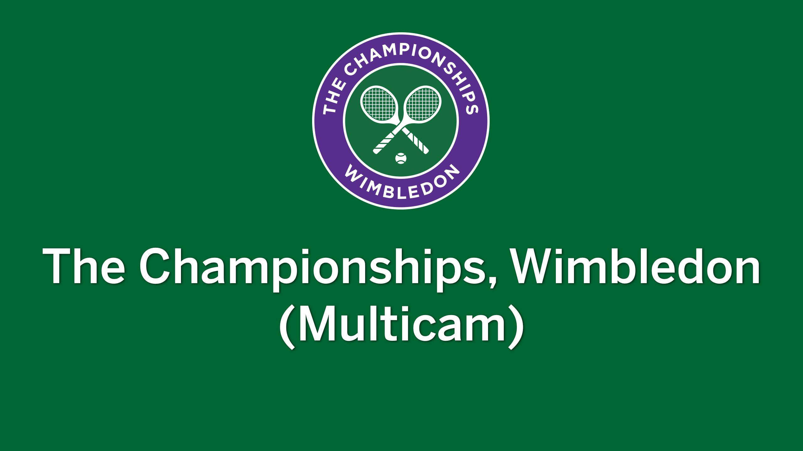 Wimbledon Multicam (Ladies' Semifinals)