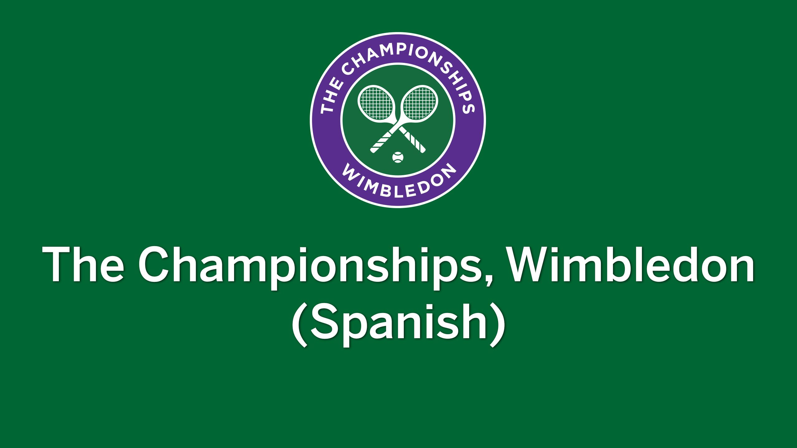 Wimbledon Tennis Championships - In Spanish (Gentlemen's Championship)