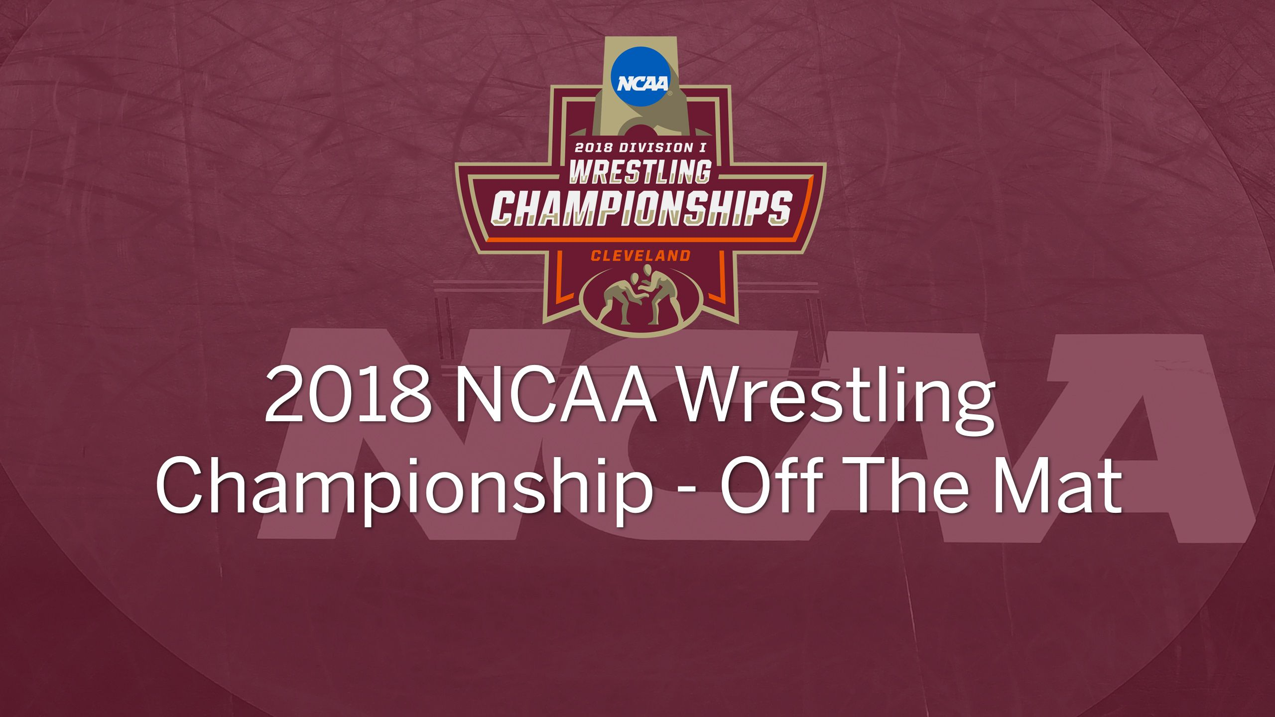 2018 NCAA Wrestling Championships Off The Mat (Championship)